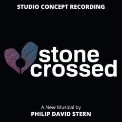 STONE CROSSED, A NEW MUSICALOUT NOW