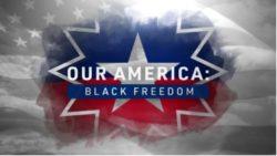 Our America: Black Freedom Celebrates Juneteenth