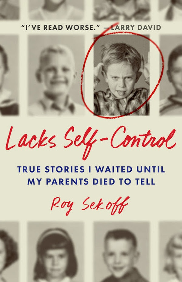 Sammi's Favorite Things:  LACKS SELF-CONTROL: True Stories I Waited Until My Parents Died to Tell