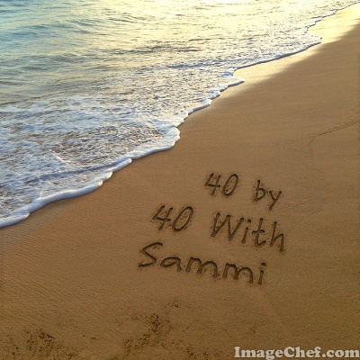 40 by 40 With Sammi: Items 9 and 13 Completed