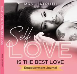Mompreneur and Influencer Mrs Latruth Releases Self Love Empowerment Journal