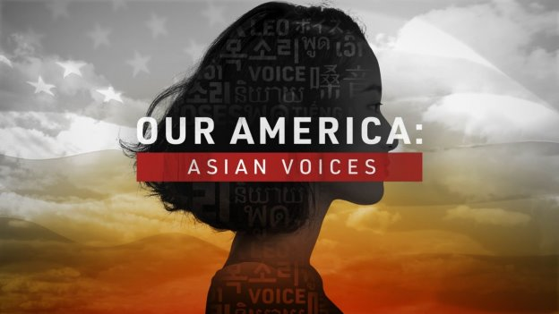 Our America: Asian Voices Premieres This Monday