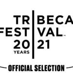 Tribeca 2021: Today's Top Choices