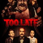Too Late Trailer and Information