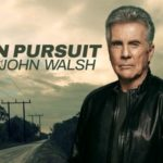 In Pursuit with John Walsh Returns August 18